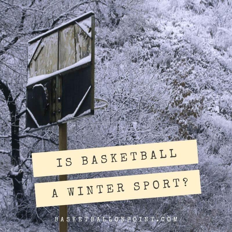 Is basketball a winter sport
