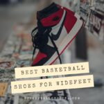 10 Best Basketball Shoes For Wide Feet (2021) - Review & Guide