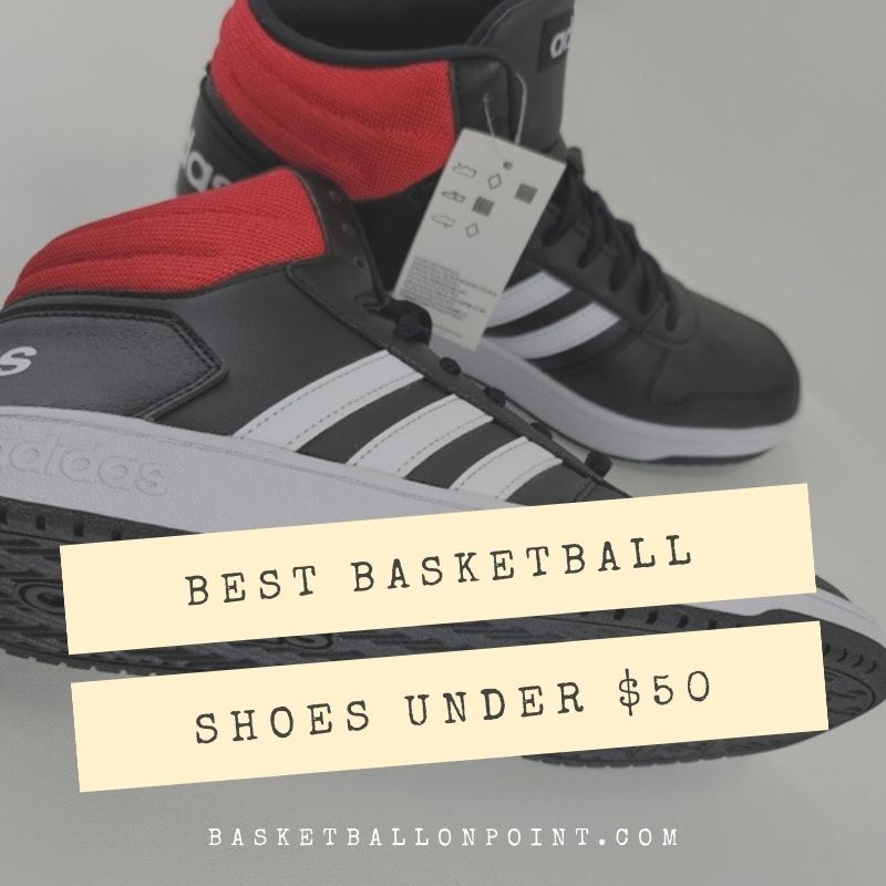 Best Basketball Shoes Under $50