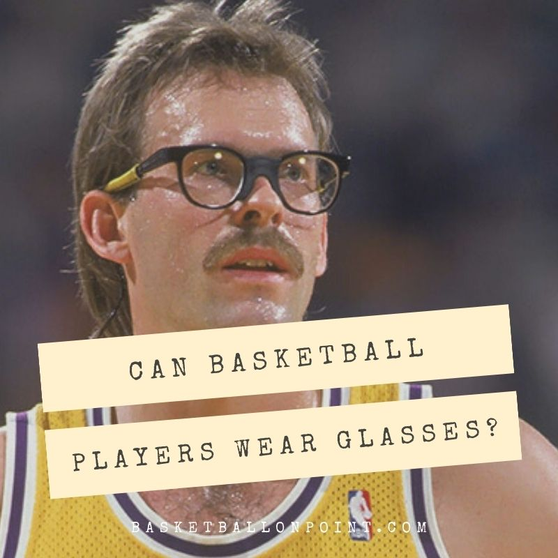Can basketball players wear glasses