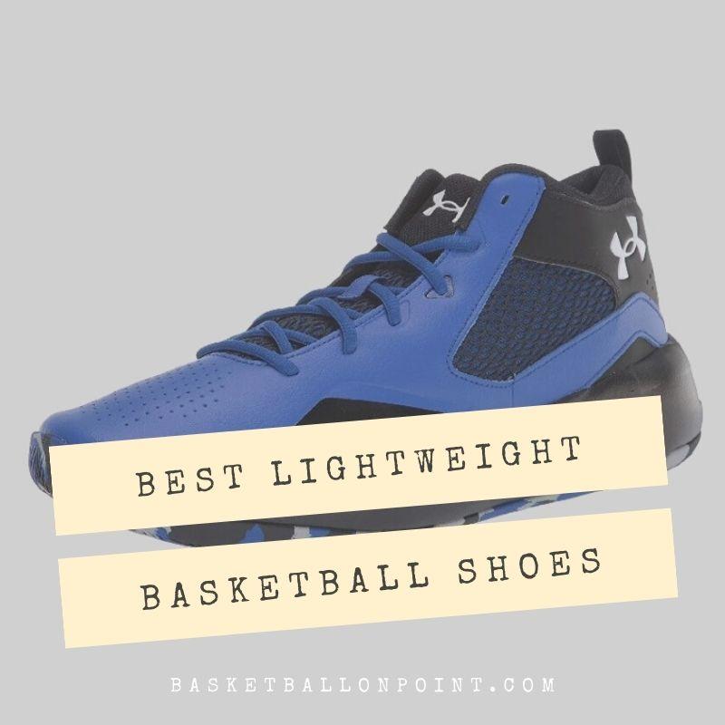 Best Lightweight Basketball Shoes